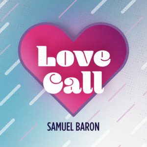Samuel Baron Love Call Season 2 Art Mixcloud