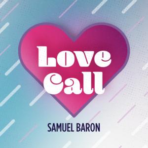 Samuel Baron Love Call Season 2 Art Mixcloud